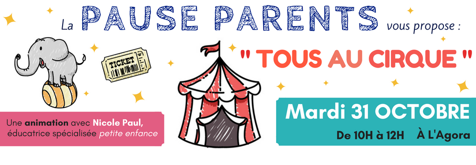 PAUSE PARENTS – Animation « Tous au cirque » le 31 OCTOBRE