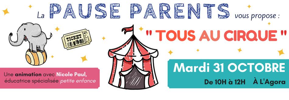 """PAUSE PARENTS – Animation """"Tous au cirque"""" le 31 OCTOBRE"""