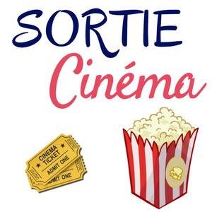 Sortie Cinéma - Dimanche 26 novembre