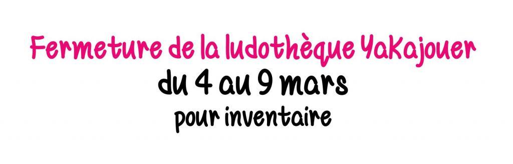 Fermeture ludothèque du 4 au 9 mars