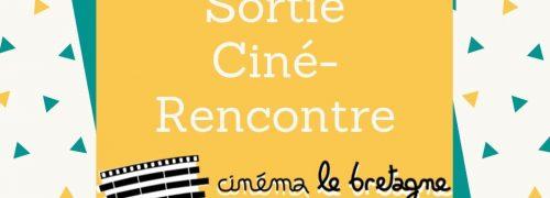 "Ciné rencontre : ""Rêve de jeunesse"""